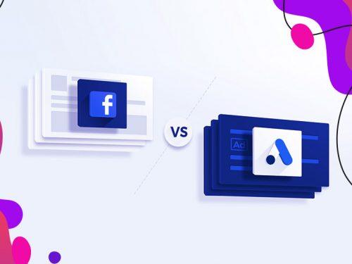 Facebook Ads vs. Google Ads – The Struggle Is Real